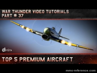 Vidéo Le top 5 des Avions Premium à piloter dans War Thunder