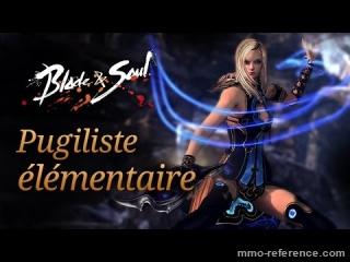 Vidéo Blade and Soul - Personnage du Pugiliste élémentaire