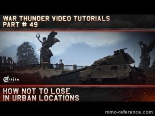 Vidéo War Thunder - Comment bien maîtriser son tank dans un combat de ville ?