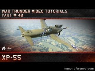 Vidéo War Thunder - Découverte du XP-55