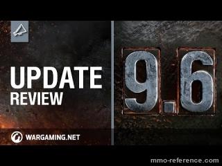 Vidéo World of Tanks - Que vous réserve la mise à jour 9.6 ?