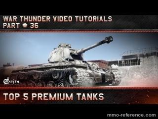 Vidéo Le top 5 des Tanks Premium à conduire dans le mmo War Thunder
