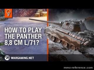 Vidéo Comment jouer avec le tank Panther 8,8 cm L/71 dans World of Tanks ?