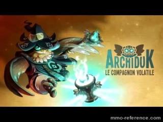 Vidéo Dofus - Découvrez le compagnon l'Archiduk