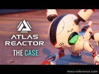 Vidéo Atlas Reactor -  Cinematique officiel de lancement du jeu