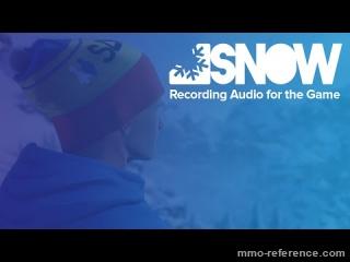 Vidéo Snow - Les enregistrements sonores pour le jeu