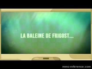 Vidéo Dofus - Trailer La Baleine de Frigost
