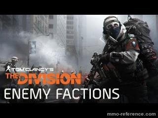 Vidéo Tom Clancy's The Division - Factions ennemis