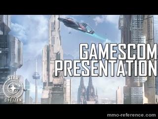 Vidéo Star Citizen - Présentation officiel à la Gamescom 2015